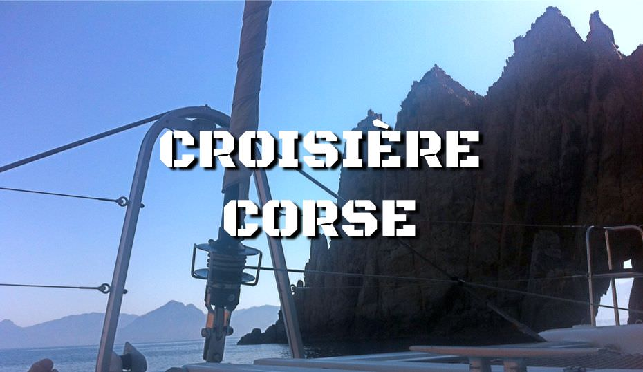 Croisière Corse en catamaran ou monocoque